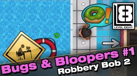 Bugs and Bloopers 1 - Robbery Bob 2-0