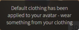 Default Clothing Notification