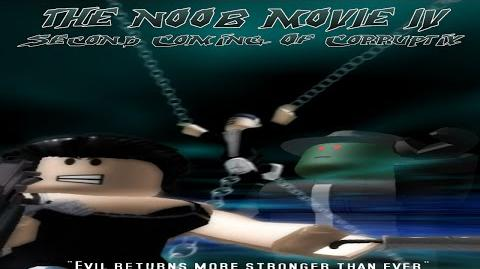 The Noob Movie IV Second Coming Of Corruptix