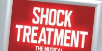 Shock Treatment: The Musical
