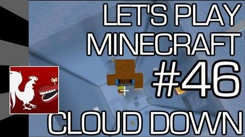 Let's Play Minecraft/Episode Listing/Episode 46 - Cloud Down