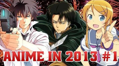 AZ Anime in 2013 Part 1