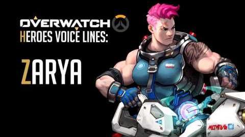Overwatch - Zarya All Voice Lines