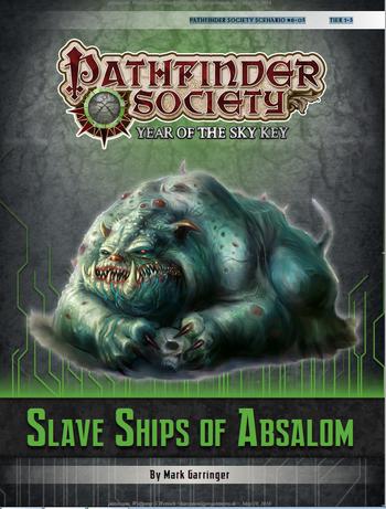 PathfinderSocietyScenario605SlaveShipsOfAbsalom