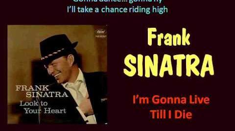 I'm Gonna Live Till I Die (Frank Sinatra - with Lyrics)