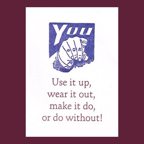 File:Use it up wear it out make it do or do without 05b5a9fd.jpg