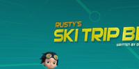 Rusty's Ski Trip Blip