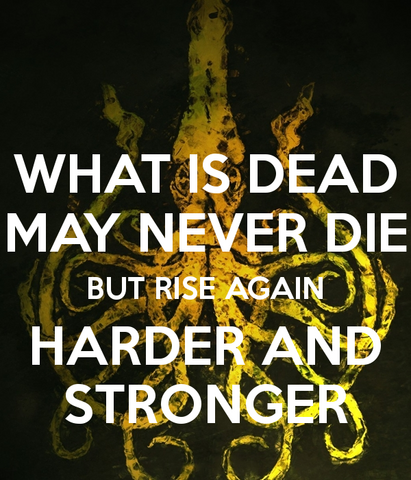 File:What-is-dead-may-never-die-but-rise-again-harder-and-stronger-14.png