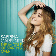 Sabrina-Carpenter-The-Middle-of-Starting-Over-2014-1200x1200