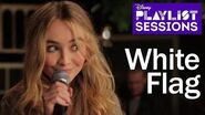 Sabrina Carpenter White Flag Disney Playlist Sessions