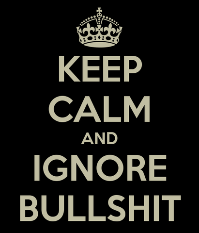 File:Keep calm and ignore bullshit.png