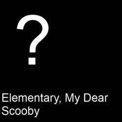 Elementary, My Dear Scooby