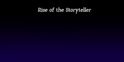 Rise of the Storyteller