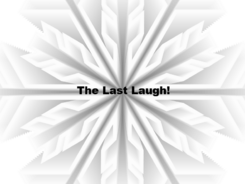 The Last Laugh!