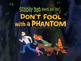 Don't Fool with a Phantom title card