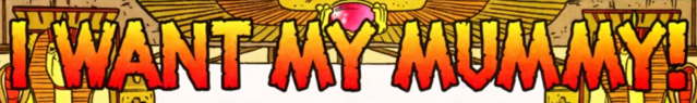 File:I Want My Mummy! title card.png