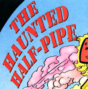 The Haunted Half-Pipe title card