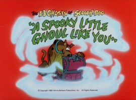 A spooky little ghoul like you title card