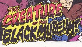 The Creature of the Black Museum! title card