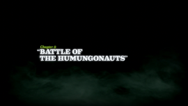 Battle of the Humungonauts title card
