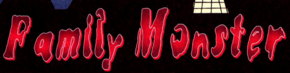 Family Monster title card