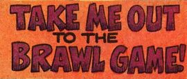 Take Me Out to the Brawl Game! title card