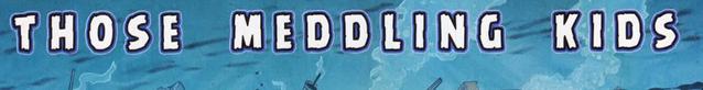 File:Those Meddling Kids title card.png