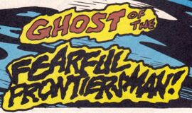 Ghost of the Fearful Frontiersman! title card