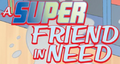 A Super Friend in Need title card.png