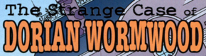 The Strange Case of Dorian Wormwood title card