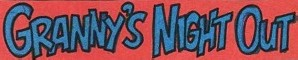 File:Granny's Night Out title card.jpg