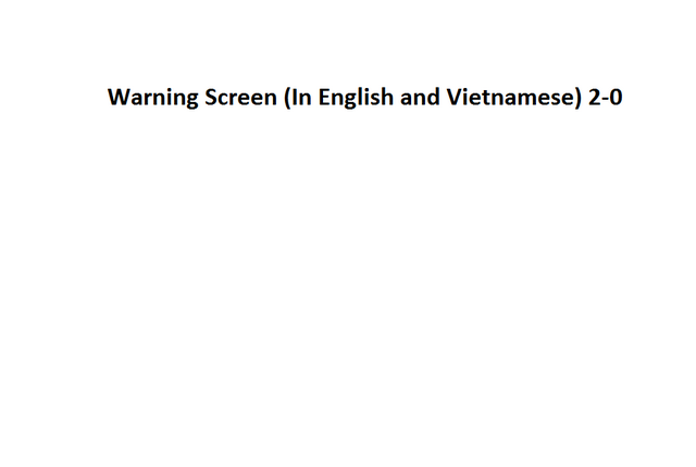 File:Warning Screen (In English and Vietnamese) 2-0.png