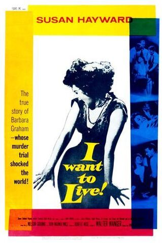 File:1958 - I Want to Live! Movie Poster -1.jpg