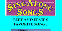 Disney Sing Along Songs: Bert and Ernie's Favorite Songs