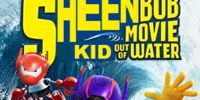 The SheenBob Movie: Kid Out of Water