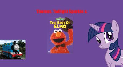 Thomas, Twilight Sparkle & The Best of Elmo