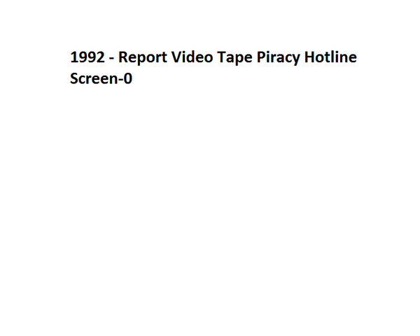 File:1992 - Report Video Tape Piracy Hotline Screen-0.png