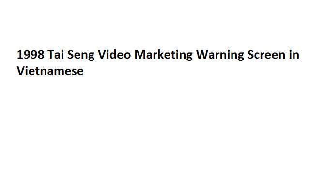 File:1998 Tai Seng Video Marketing Warning Screen in Vietnamese.png