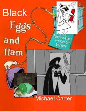 Black eggs and ham