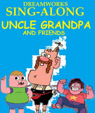 File:DreamWorks Sing-Along Uncle Grandpa And Friends VHS.png