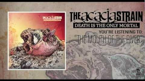 The Acacia Strain - The Mouth of the River