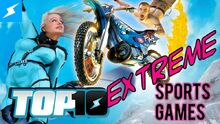 Top10ExtremeSportsGames
