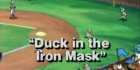 The Duck in the Iron Mask