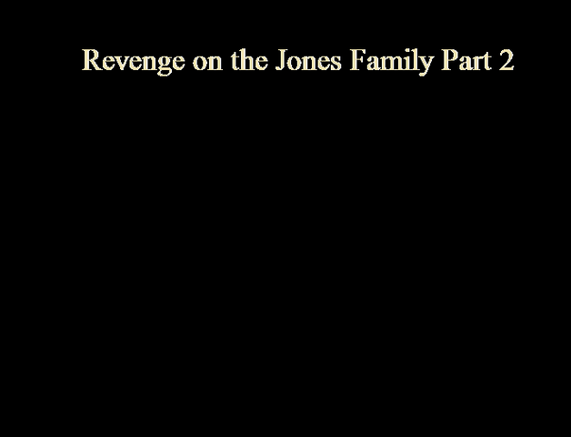 File:Revenge on the Jones Family Part 2.png
