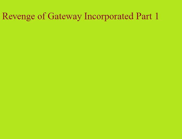 File:Revenge of Gateway Incorporated Part 1.png