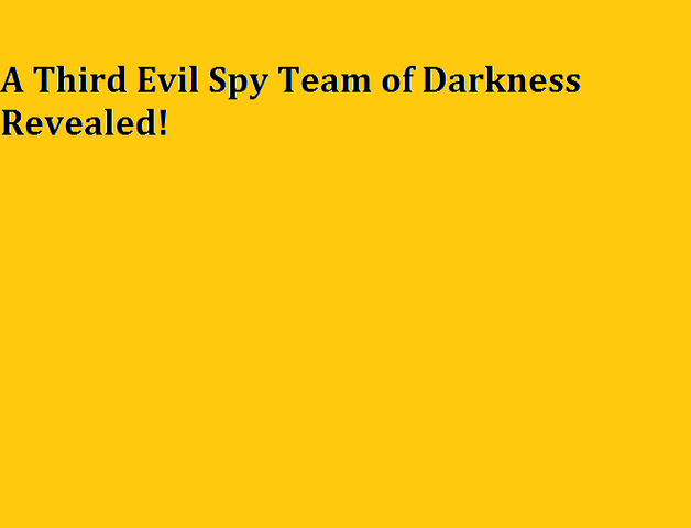 File:A Third Evil Spy Team of Darkness Revealed!.png