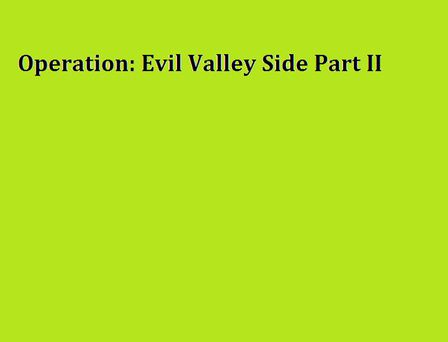 File:Operation Evil Valley Side Part II.png