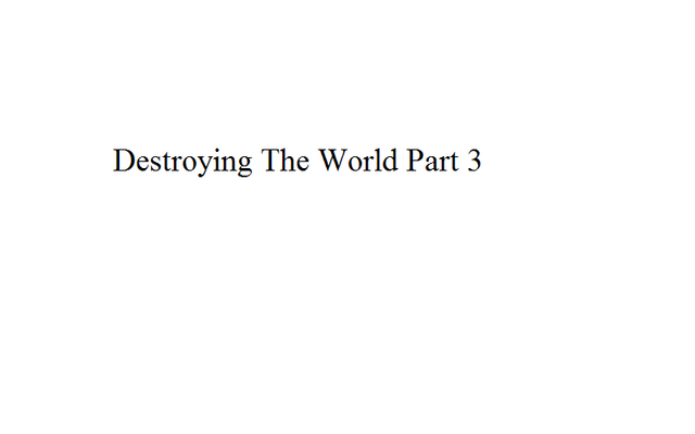 File:Destroying The World Part 3.png