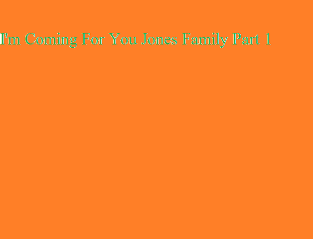 File:I'm Coming For You Jones Family Part 1.png