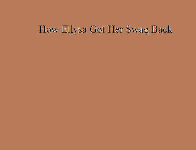 File:How Ellysa Got Her Swag Back.png